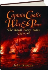 CAPTAIN COOK'S WAR & PEACE: The Royal Navy Years, 1755-1768