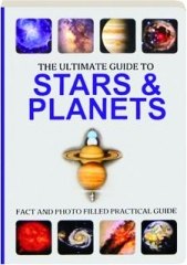 THE ULTIMATE GUIDE TO STARS & PLANETS: Fact and Photo Filled Practical Guide