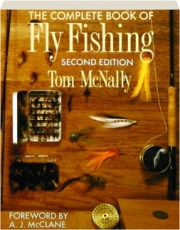THE COMPLETE BOOK OF FLY FISHING, SECOND EDITION