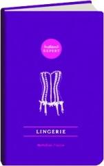 LINGERIE: Instant Expert