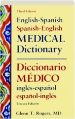 ENGLISH-SPANISH, SPANISH-ENGLISH MEDICAL DICTIONARY, THIRD EDITION