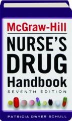 MCGRAW-HILL NURSE'S DRUG HANDBOOK, SEVENTH EDITION