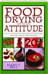 FOOD DRYING WITH AN ATTITUDE