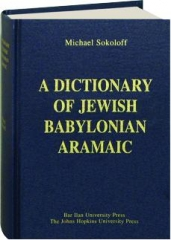 A DICTIONARY OF JEWISH BABYLONIAN ARAMAIC OF THE TALMUDIC AND GEONIC PERIODS
