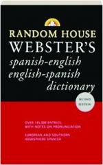 RANDOM HOUSE WEBSTER'S SPANISH-ENGLISH / ENGLISH-SPANISH DICTIONARY, SECOND EDITION