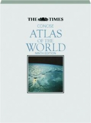 <I>THE TIMES</I> CONCISE ATLAS OF THE WORLD, NINTH EDITION
