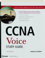 CCNA VOICE STUDY GUIDE: IIUC Exam 640-460