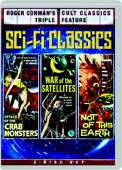 ATTACK OF THE CRAB MONSTERS / WAR OF THE SATELLITES / NOT OF THIS EARTH: Roger Corman's Cult Classics