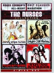 CANDY STRIPE NURSES / NIGHT CALL NURSES / PRIVATE DUTY NURSES / THE YOUNG NURSES: Roger Corman's Cult Classics