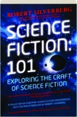 SCIENCE FICTION--101: Exploring the Craft of Science Fiction