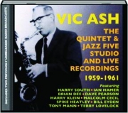 VIC ASH: The Quintet & Jazz Five Studio and Live Recordings 1959-1961