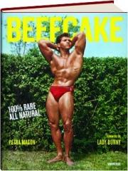 BEEFCAKE: 100% Rare All Natural
