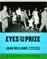 EYES ON THE PRIZE, 25TH-ANNIVERSARY EDITION: America's Civil Rights Years, 1954-1965