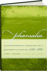 PHARSALIA: An Environmental Biography of a Southern Plantation, 1780-1880