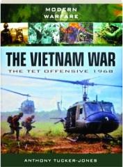 THE VIETNAM WAR: The Tet Offensive 1968