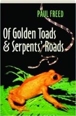 OF GOLDEN TOADS & SERPENTS' ROADS