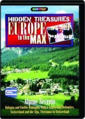 ALPINE SECRETS: Hidden Treasures--Europe to the Max