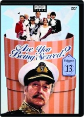 ARE YOU BEING SERVED? VOLUME 13