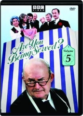 ARE YOU BEING SERVED? VOLUME 5