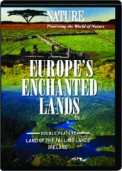 EUROPE'S ENCHANTED LANDS: NATURE