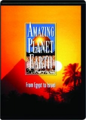 FROM EGYPT TO ISRAEL: Amazing Planet Earth