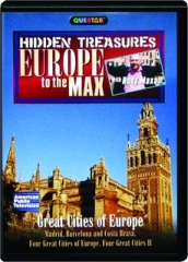 GREAT CITIES OF EUROPE: Hidden Treasures--Europe to the Max