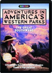 THE GREAT SOUTHWEST: Adventures in America's Western Parks