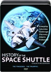 HISTORY OF THE SPACE SHUTTLE: Collector's Edition