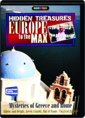 MYSTERIES OF GREECE AND ROME: Hidden Treasures--Europe to the Max
