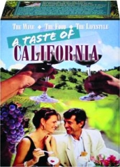 A TASTE OF CALIFORNIA: The Wine, the Food, the Lifestyle