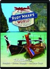 THAILAND: Rudy Maxa's World