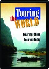 TOURING CHINA / TOURING INDIA: Touring the World