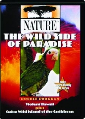 THE WILD SIDE OF PARADISE: NATURE
