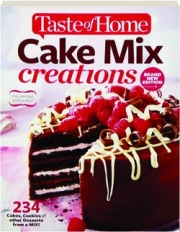TASTE OF HOME CAKE MIX CREATIONS