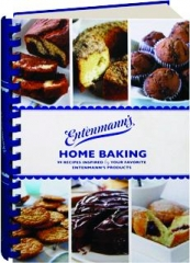 ENTENMANN'S HOME BAKING: 99 Recipes Inspired by Your Favorite Entenmann's Products