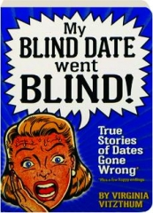 MY BLIND DATE WENT BLIND! True Stories of Dates Gone Wrong
