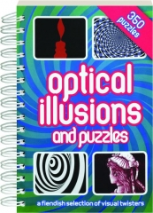 OPTICAL ILLUSIONS AND PUZZLES: A Fiendish Selection of Visual Twisters