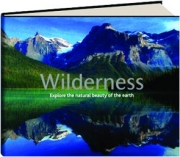 WILDERNESS: Explore the Natural Beauty of the Earth