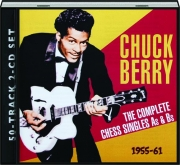 CHUCK BERRY, 1955-61: The Complete Chess Singles As & Bs