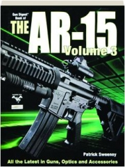 GUN DIGEST BOOK OF THE AR-15, VOLUME 3