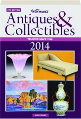 WARMAN'S ANTIQUES & COLLECTIBLES, 2014, 47TH EDITION