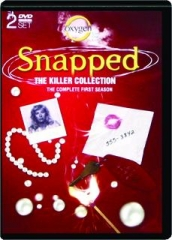 SNAPPED--THE KILLER COLLECTION: The Complete First Season