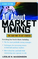 ALL ABOUT MARKET TIMING, SECOND EDITION: The Easy Way to Get Started