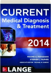 CURRENT MEDICAL DIAGNOSIS & TREATMENT 2014, FIFTY-THIRD EDITION