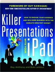 KILLER PRESENTATIONS WITH YOUR IPAD