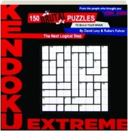 KENDOKU EXTREME: 150 Brutal Puzzles to Build Your Brain