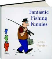 FANTASTIC FISHING FUNNIES