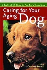 CARING FOR YOUR AGING DOG: A Quality-of-Life Guide for Your Dog's Senior Years
