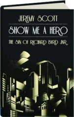SHOW ME A HERO: The Sin of Richard Byrd JNR