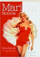 MARILYN MONROE: Gone, but Not Forgotten